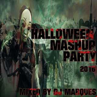 HALLOWEEN - MASHUP PARTY 2016 (Mixed by Dj Marques)