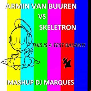 Armin Van Buuren vs Skeletron   This Is A Test Basanti (Mashup DJ Marques)
