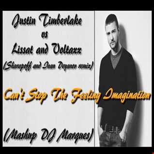 JUSTIN TIMBERLAKE VS LISSAT AND VOLTAXX - Can't Stop The Feeling Imagination (Mashup DJ Marques)