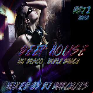 DEEP HOUSE Nu Disco . Indie Dance Part 1 (Mixed by DJ Marques)