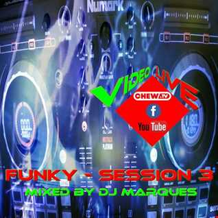 FUNKY - SESSION 3 (Mixed by DJ Marques)