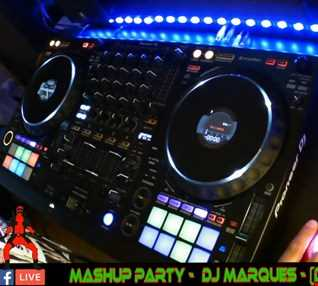 MASHUP PARTY - Facebook live - Mixed by DJ Marques (David Marques Pinto)