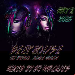 DEEP HOUSE - Nu Disco . Indie Dance Part 2 (Mixed by DJ Marques)