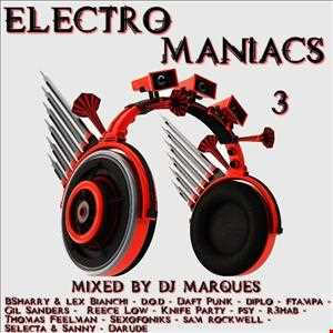 ELECTRO MANIACS 3 Mixed by DJ Marques