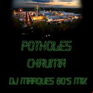 POTHOLES - Chauma (DJ Marques 80's mix)