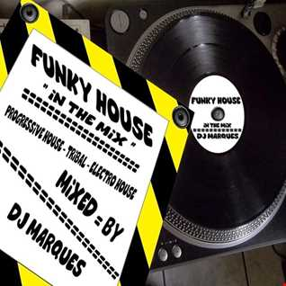 "FUNKY HOUSE - ""IN THE MIX"""