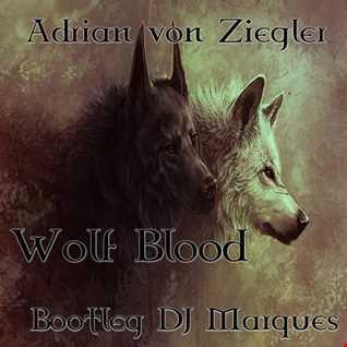 Adrian von Ziegler - Wolf Blood (Bootleg DJ Marques)