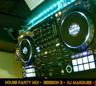 HOUSE PARTY MIX - SESSION 3 - LIVE FACEBOOK DJ MARQUES (David Marques Pinto)