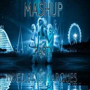 MASHUP PARTY 2014 (Mixed by DJ Marques)
