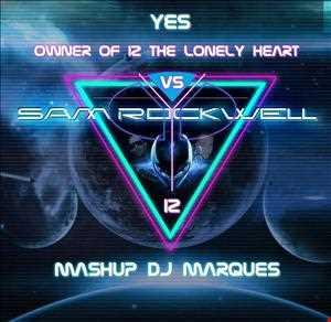 Yes vs Sam Rockell - Owner Of  iz the Lonely Heart (Mashup DJ Marques)