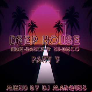 DEEP HOUSE Part 3 - Indie dance & Nu disco (Mixed by DJ Marques)