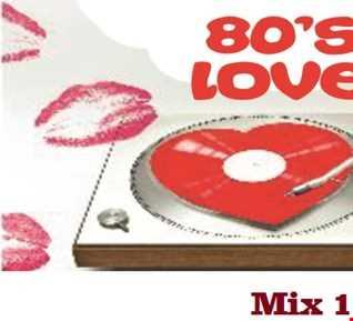 80's Love Mix 1