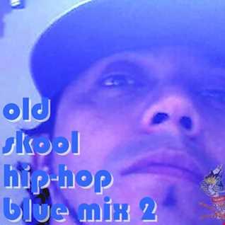 old skool hip hop blue mix 2