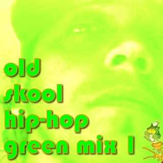 old skool hip hop green mix 1