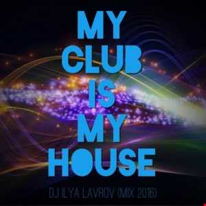 My Club Is My House - Session Mix