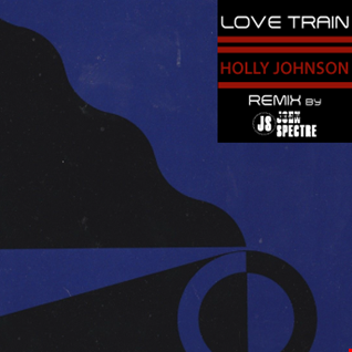 LOve Train (JS ReEdit) Holly Johnson