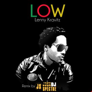 John Spectre Remix   LOW ( Lenny Kravitz)
