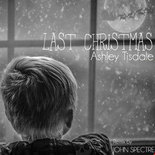 Last Christmas (JSREMIX)   Ashley Tisdale