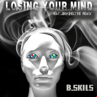 Losing Your Mind fet John Spectre B Skils