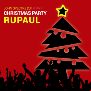 Christmas Party ( John Spectre Remix)   RuPaul