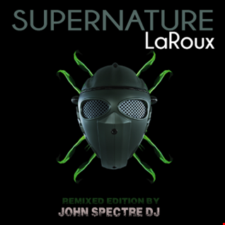 Supernature (John Spectre Remix)  LaRoux