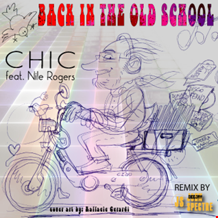 CHIC Feat. Nile Rogers ( John Spectre Remix)   Back in the Old School
