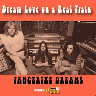 Tangerine Dreams ( john Spectre Remix)   Dream Love on a Real Train