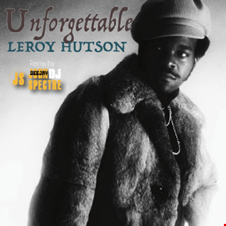Unforgettable (John Spectre Remix) LEROY HUTSON