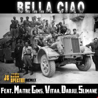 John Spectre Remix Bella ciao (feat. Maître Gims, Vitaa, Dadju, Slimane)