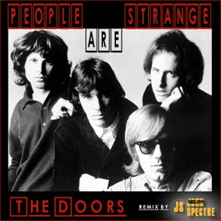 JS& The Doors  People are stranger   John Spectre Re edit
