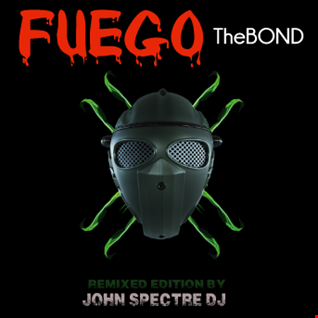 The Bond (Remix JohnSPectreDj)   Fuego