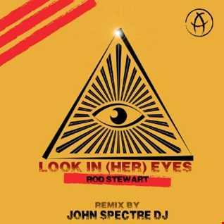 Look in (her) eyes (JohnSpectre remix) Rod Stewart