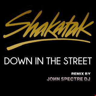 Shakatak(John Spectre remix) Down In The Street