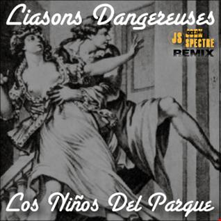 Liasons Dangereuses (John Spectre Remix)  Los Ninos del Parque