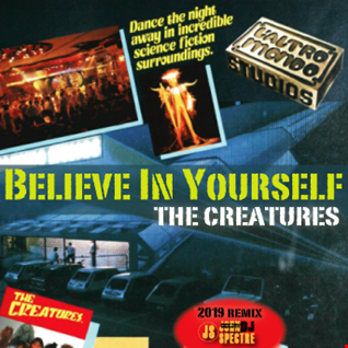 Believe in Yourself ( John Spectre Remix)   The Creatures