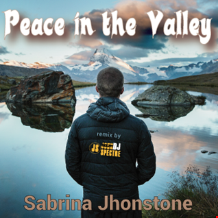 Peace in the valley (John Spectre Remix)  Sabrina Johnston
