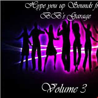 Hype you up Sounds from BB's Garage (Volume 3)