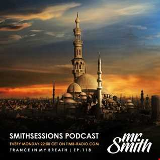 Mr. Smith - Smith Sessions 118 (20-08-2018)