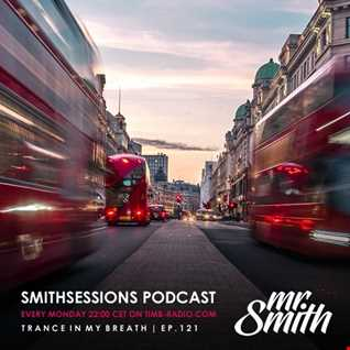 Mr. Smith - Smith Sessions 121 (10-09-2018)