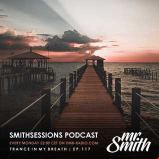 Mr. Smith - Smith Sessions 117 (13-08-2018)