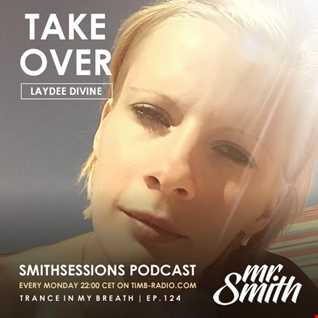 Mr. Smith - Smith Sessions 124 (Laydee Divine Takeover) (01-10-2018)