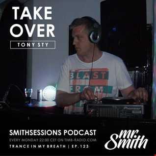 Mr. Smith - Smith Sessions 123 (Tony Sty Takeover) (24-09-2018)