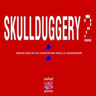 Skullduggery 2 • DJ Al Rothemsockem