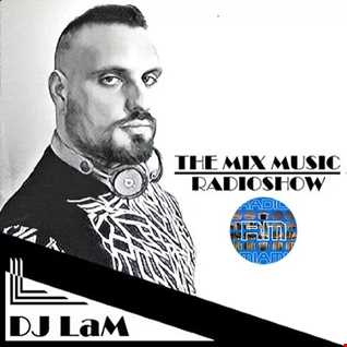 THE MIX MUSIC RADIOSHOW #268! - 04/05/2020 DJ LaM