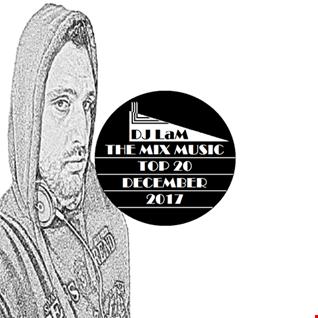 THE MIX MUSIC #156! TOP 20 DECEMBER - 16/12/2017