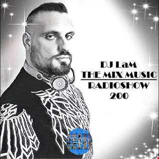 THE MIX MUSIC RADIOSHOW #200! - 200th Episode Special 29/12/2018 DJ LaM