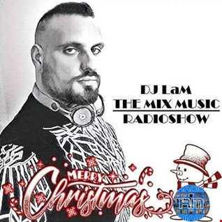 THE MIX MUSIC RADIOSHOW #199! MERRY CHRISTMAS - 25/12/2018 DJ LaM