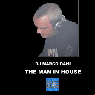 THE MAN IN HOUSE - 18/03/2018 DJ Marco Dani