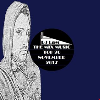 THE MIX MUSIC #153! TOP 20 NOVEMBER - 25/11/2017 DJ LaM
