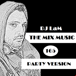 THE MIX MUSIC #165! PARTY VERSION - 10/03/2018 DJ LaM